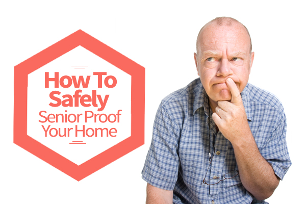 How To Safely Senior Proof Your Home