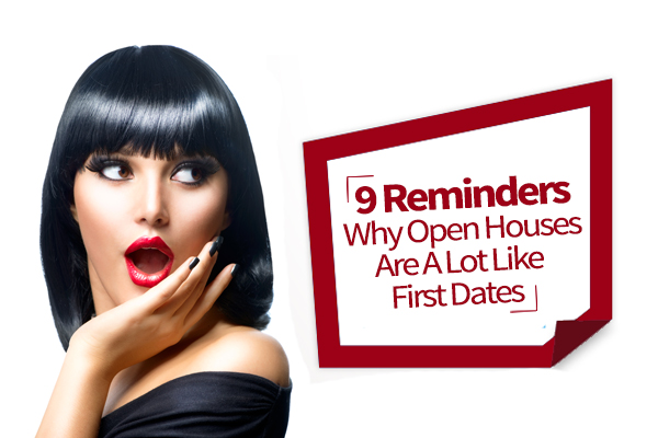 9 Reminders Why Open Houses Are A Lot Like First Dates